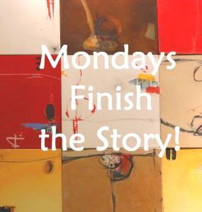 Mondays Finish the Story
